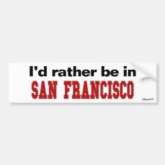 私はサンフランシスコにむしろいます バンパーステッカー