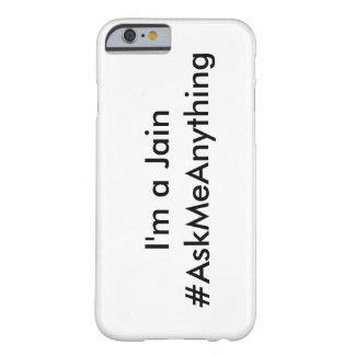 私はジャイナ教- #AskMeAnything Tシャツです Barely There iPhone 6 ケース