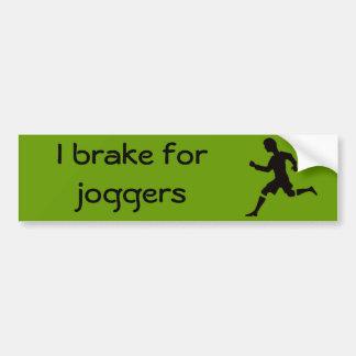 私はジョガーのためにブレーキがかかります バンパーステッカー