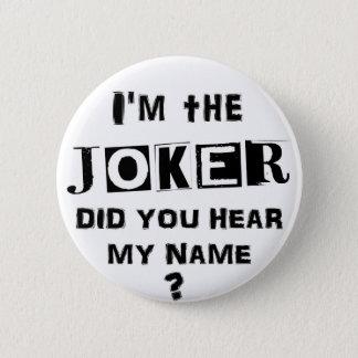 私はジョーカーです 5.7CM 丸型バッジ
