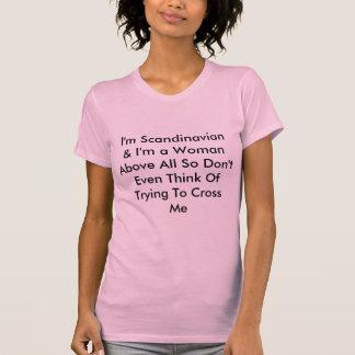 私はスカンジナビアです及び私はそうとりわけ女性ドン…です Tシャツ