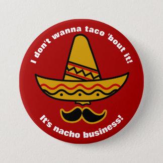 私はタコスの一続きにそれがおもしろいなメキシコソンブレロほしいと思いません 7.6CM 丸型バッジ