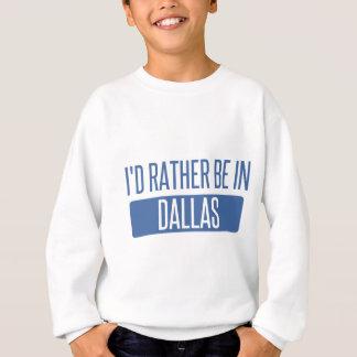 私はダラスにむしろいます スウェットシャツ