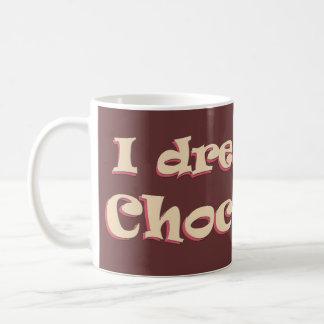私はチョコレートマグの夢を見ます コーヒーマグカップ