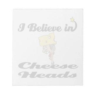 私はチーズ頭部で信じます ノートパッド