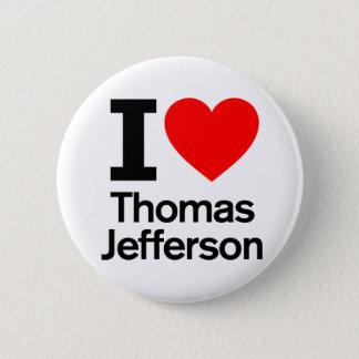 私はトーマス・ジェファーソンを愛します 5.7CM 丸型バッジ