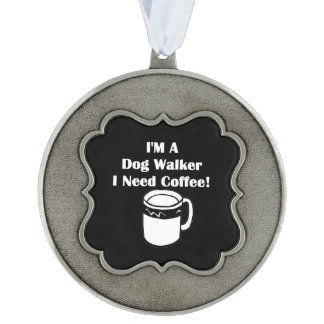 私はドッグウォーカー、私必要としますコーヒーをです! オーナメント