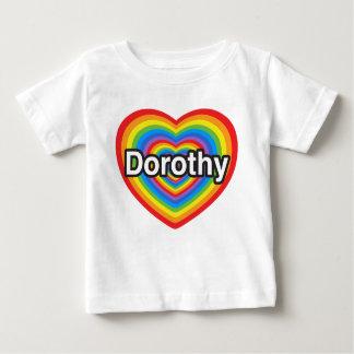 私はドロシーを愛します。 私はドロシー愛します。 ハート ベビーTシャツ