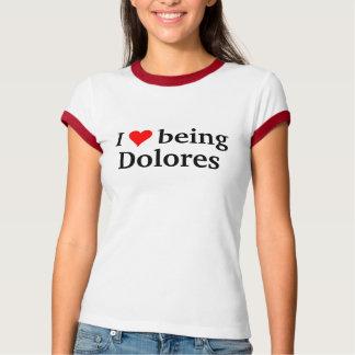 私はドロレスであることを愛します Tシャツ