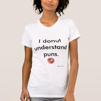 """""""私はドーナツしゃれ""""のTシャツ理解します Tシャツ"""