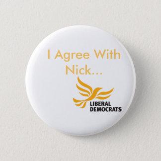 私はニックと…同意します 5.7CM 丸型バッジ