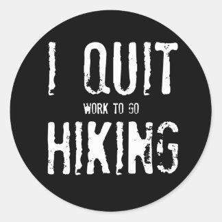 私はハイキングをやめます!か。 ラウンドシール