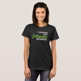 私はハラペーニョビジネスにおもしろいなことわざのTシャツを得たいと思います Tシャツ