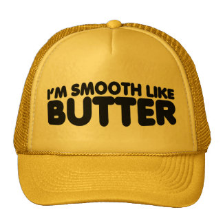 私はバターのように滑らかです 帽子
