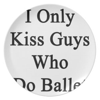 私はバレエをする人だけに接吻します プレート