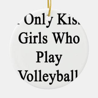 私はバレーボールを遊ぶ女の子だけに接吻します セラミックオーナメント