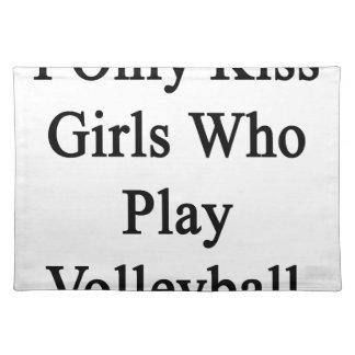 私はバレーボールを遊ぶ女の子だけに接吻します ランチョンマット