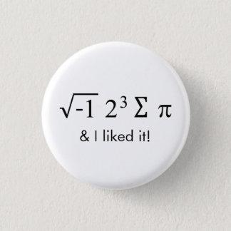 私はパイを食べ、それを好みました! 数学ボタン 3.2CM 丸型バッジ