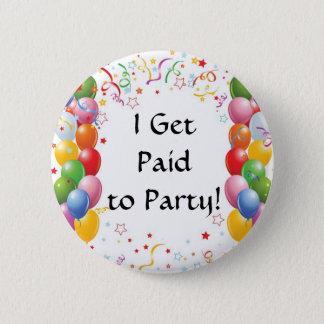 私はパーティを楽しむために俸給を受け取ります! 5.7CM 丸型バッジ