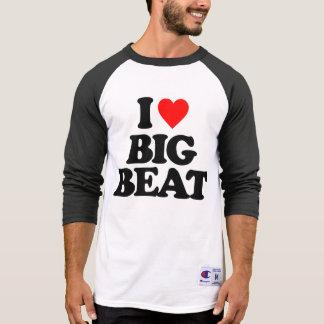 私はビッグ・ビートを愛します Tシャツ