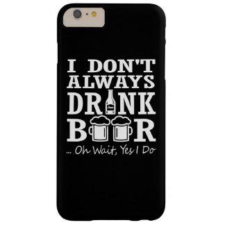 私はビールを常に飲みません BARELY THERE iPhone 6 PLUS ケース