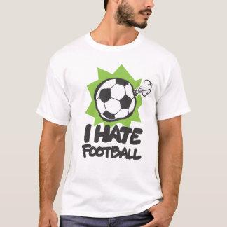 私はフットボールを憎みます Tシャツ