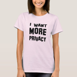 私はプライバシーのTシャツがほしいと思います Tシャツ