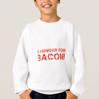 私はベーコンのために渇望します! スウェットシャツ