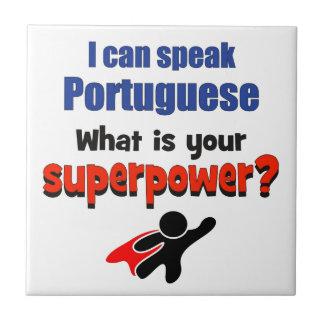 私はポルトガル語を話してもいいです。 あなたの超出力は何ですか。 タイル