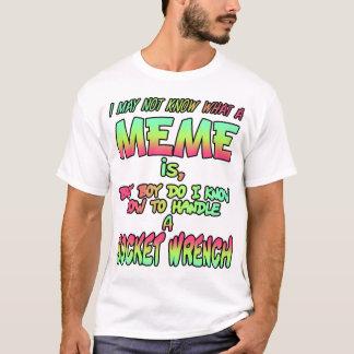 私はミームが…であるもの知らないかもしれません Tシャツ