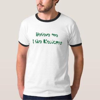 私はメキシコ人を好みます Tシャツ