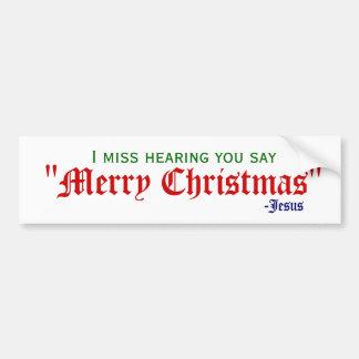 私はメリークリスマスを恋しく思います バンパーステッカー