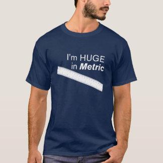 私はメートルで巨大です Tシャツ