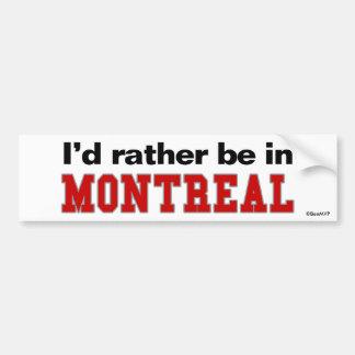 私はモントリオールにむしろいます バンパーステッカー