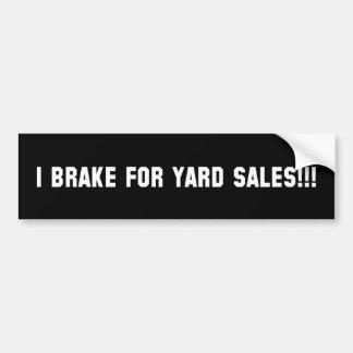 私はヤードセールのために!ブレーキがかかります!! バンパーステッカー