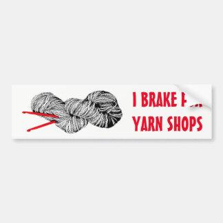 私はヤーンの店のためにブレーキがかかります バンパーステッカー