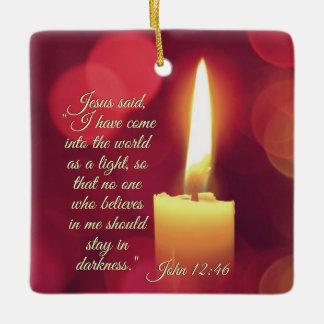 私はライト、ジョンの12:46の聖書の詩として来ました セラミックオーナメント
