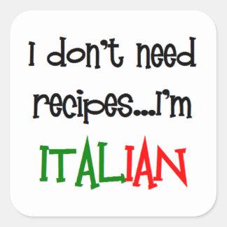私はレシピを、私ですイタリアン必要としません スクエアシール