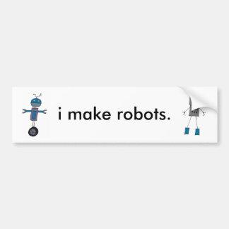 私はロボットを作ります バンパーステッカー