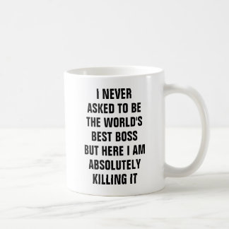 私は世界で最も最高のなボス彼であるために決して頼みませんでした コーヒーマグカップ