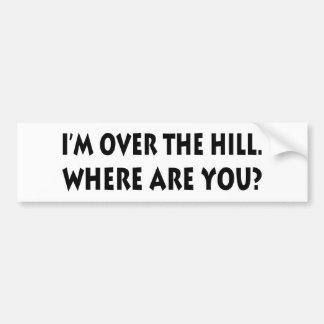 私は丘にあります。  どこにいますか。 バンパーステッカー