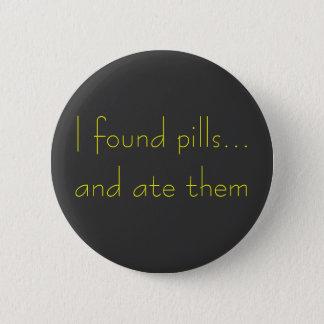 私は丸薬を…見つけ、食べました 5.7CM 丸型バッジ