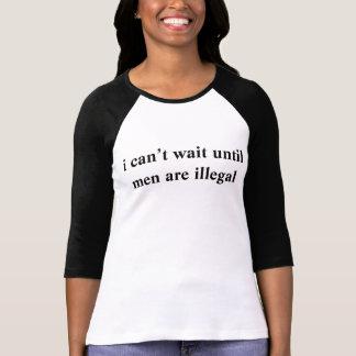 私は人が違法になるまで待つことができません Tシャツ