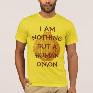 私は人間のタマネギです! Tシャツ