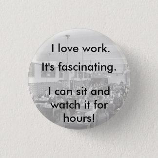 私は仕事を愛します 3.2CM 丸型バッジ