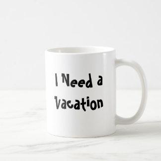 私は休暇を必要とします コーヒーマグカップ
