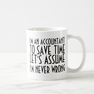 私は会計士、時間を節約するために、仮定しよう…です コーヒーマグカップ