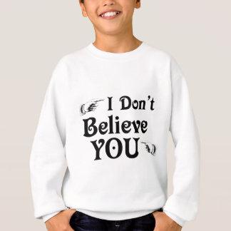 私は信じません スウェットシャツ