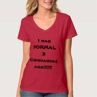 私は前に常態3匹のチワワでした! Tシャツ