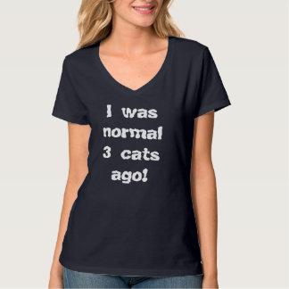 私は前に常態3匹の猫でした Tシャツ